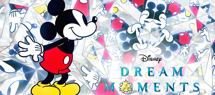 『Disney DREAM MOMENTS 』